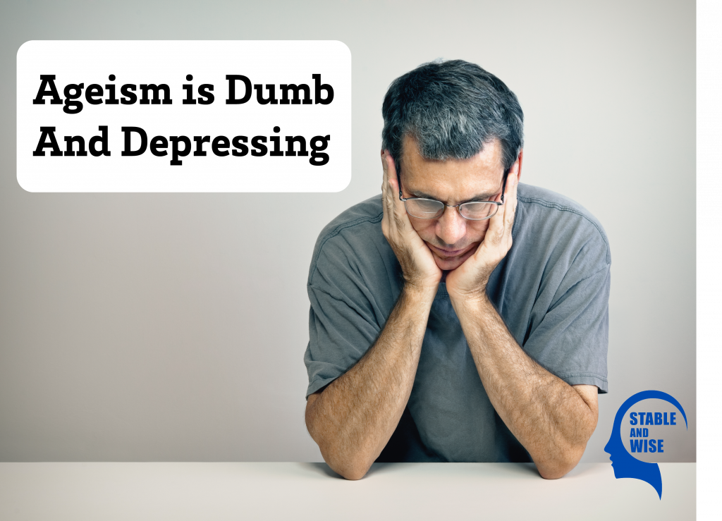 Ageism is oppression against the Mature and leads to depression