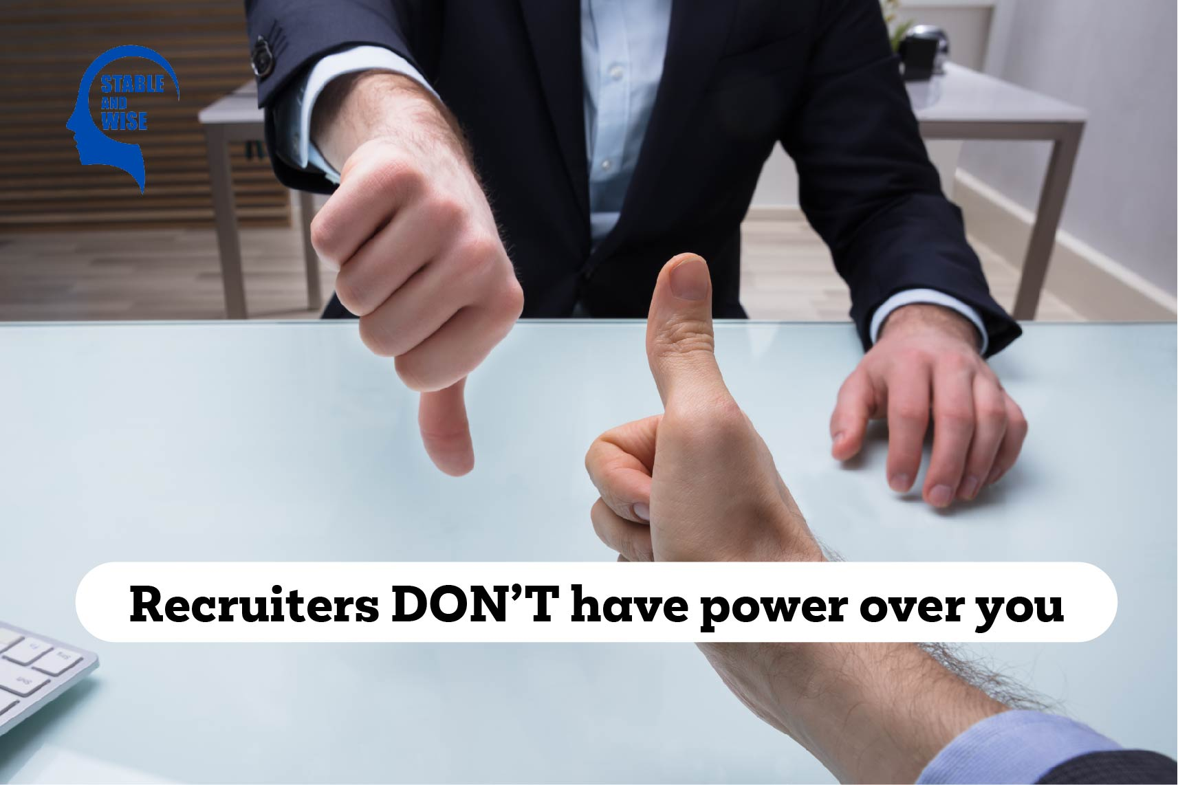Power recruiters; thumbs up and thumbs down